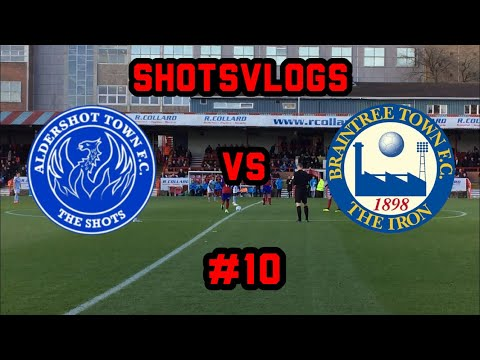 Aldershot Vs Braintree - ShotsVlogs#10 (2018-19 Season)