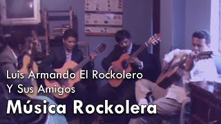 MOSAICO DE MUSICA ROCKOLERA | LUIS ARMANDO Y SUS AMIGOS (2010)