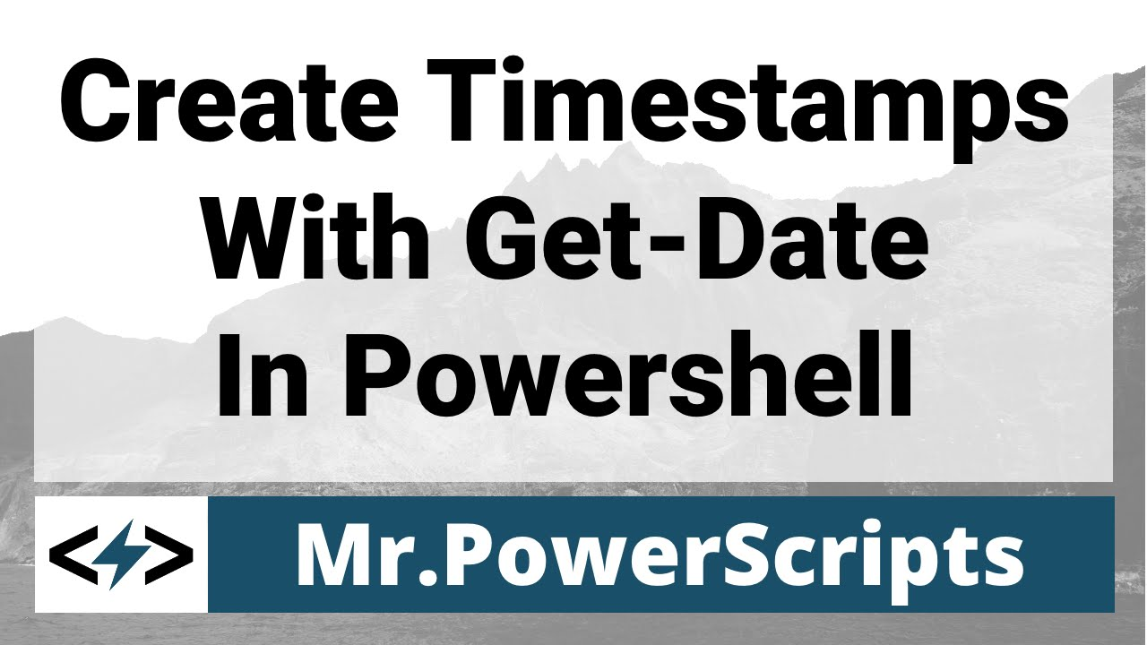 Creating Time Stamps With Powershell Get-Date