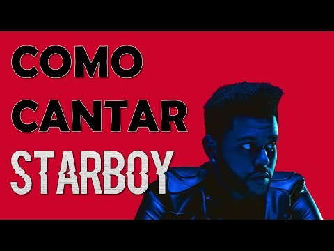 Como Cantar Starboy The Weeknd Ft Daft Punk