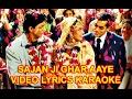 Sajan Ji Ghar Aaye  - Kuch Kuch Hota Hai  - Hq Video Lyrics Karaoke video