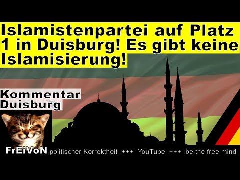 Islamistenpartei Auf Platz 1 In Duisburg! Es Gibt Keine Islamisierung * Kommentar