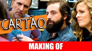 Vídeo - Making Of – Cartão