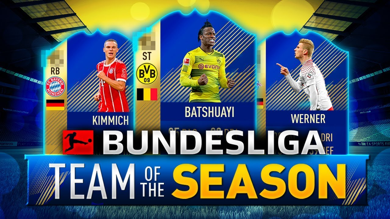 Fifa  Bundesliga Team Of The Season Tots  F F  B Kimmich Werner Batshuayi Uvm Prediction