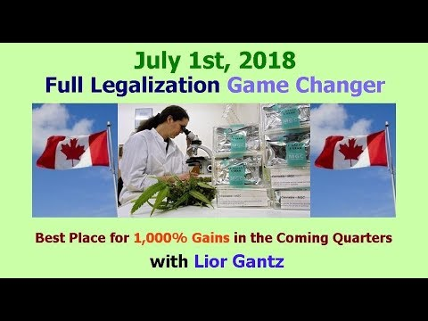 Best Place for 1,000% Gains in the Coming Quarters. Canada Marijuana Legalization Coming!