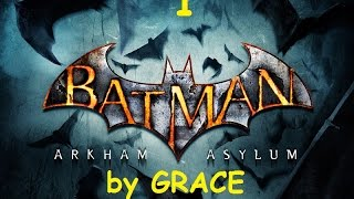 BATMAN ARKHAM ASYLUM gameplay ITA EP 1 IL PIANO DI JOKER by GRACE