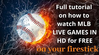 Full tutorial on how to watch live BASEBALL in HD on a firestick