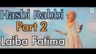 Tere Sadqe Mein Aqa - Hasbi Rabbi - Part 2 - Laiba Fatima - Record & Released by Al Jilani Studio