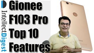 Top 10 Features Of Gionee F103 Pro- Reasons To Buy | Intellect Digest