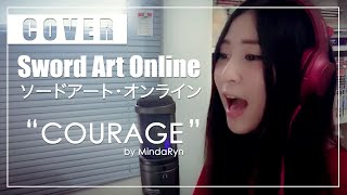 Sword Art Online II - COURAGE (Cover By MindaRyn Feat.Guitarrista De Atena)