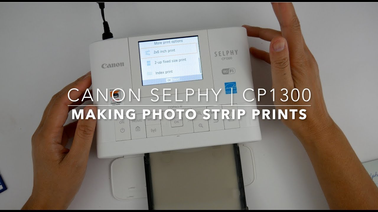Canon Selphy Cp1300 Making Photo Strip Prints Youtube