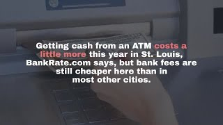 Watch now: Getting cash from an ATM costs a little more this year in St. Louis,