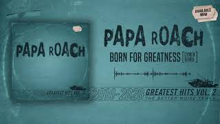 Papa Roach - Born For Greatness (Cymek Remix)