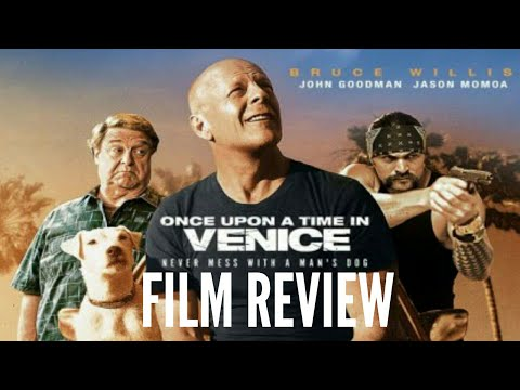 Once Upon a Time in Venice (2017) Film Review (Bruce Willis)