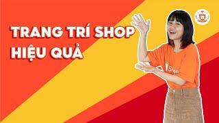 Hướng Dẫn Trang Trí Shop Trên Shopee Hiệu Quả | Shopee Uni
