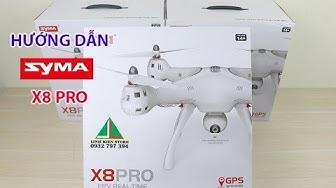 Flycam Syma X8 Pro - Siêu phẩm mới nhất 2017, GPS, Tự quay về, Tự xoay Camera