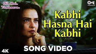 Kabhi Hasna Hai Kabhi Song Dil Hai Tumhaara | Preity Zinta, Arjun Rampal, Rekha