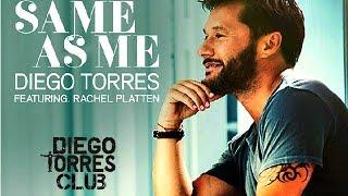 Same As Me Diego Torres Y Rachel Platten
