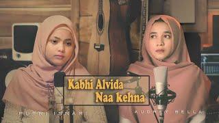 Download Mp3 Kabhi Alvida Naa Kehna  Cover   - Putri Isnari Ft Audrey Bella
