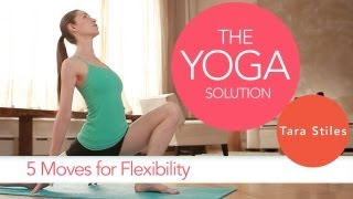 5 Moves for Flexibility | The Yoga Solution With Tara Stiles