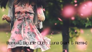 Bombay Bicycle Club - Luna (Karl G Remix) [Free Download]