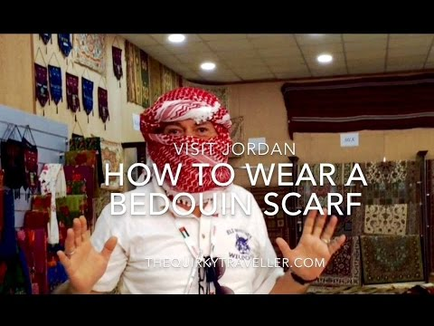 How to wear a Bedouin Scarf in Jordan