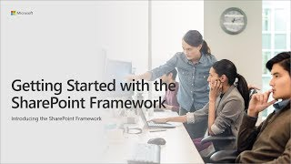 SharePoint Framework Training - Getting Started with the SharePoint Framework