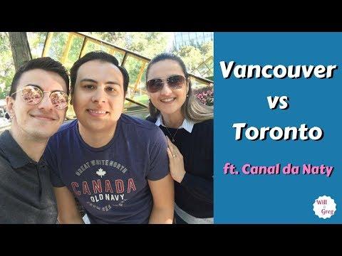 QUAL A MELHOR CIDADE, VANCOUVER OU TORONTO? | ft. Canal da Naty