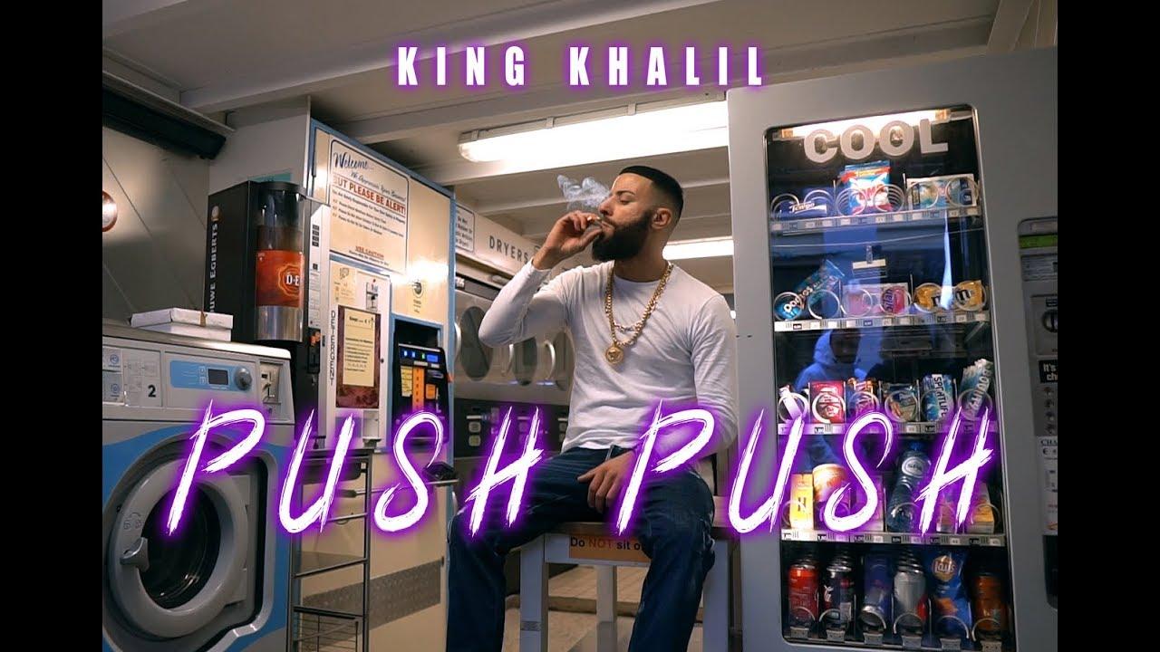 KING KHALIL — PUSH PUSH (PROD.BY THE CRATEZ & FREEK VAN WORKUM)