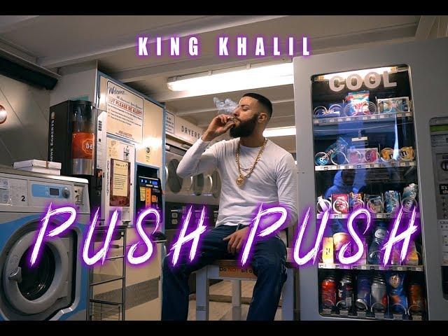 KING KHALIL - PUSH PUSH (PROD.BY THE CRATEZ & FREEK VAN WORKUM)