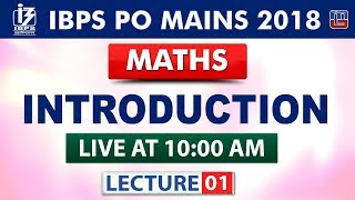 Introduction | Lecture 1 | IBPS PO Mains 2018 | Maths | 10:00 AM