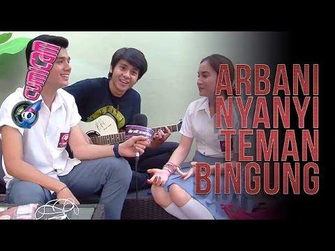 Arbani Nyanyi Lagu Jadul, Teman-teman Bingung - Cumicam 15 Mei 2017