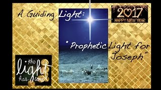 A Guiding Light: Prophetic Light for Joseph