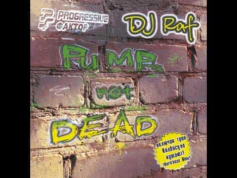 DJ Raf - Pump not Dead PUMPING HOUSE   HARDBASS