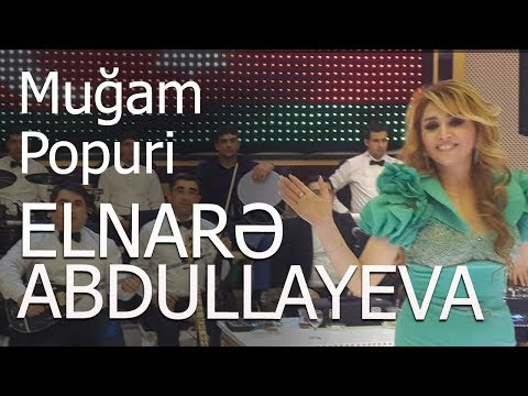 Elnarə Abdullayeva Muğam Popuri Toy 2017