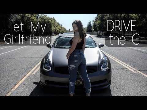 I Let My GIRLFRIEND DRIVE The G35