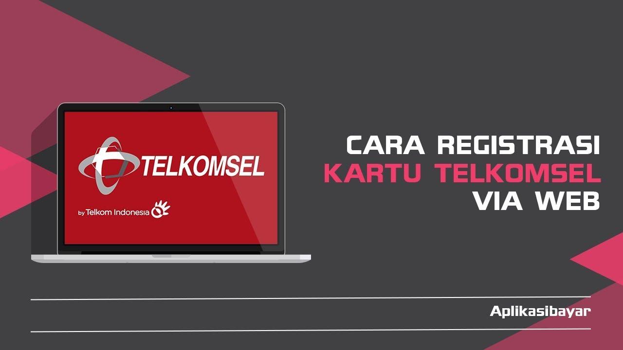 Cara Registrasi Kartu Telkomsel Via Web Youtube