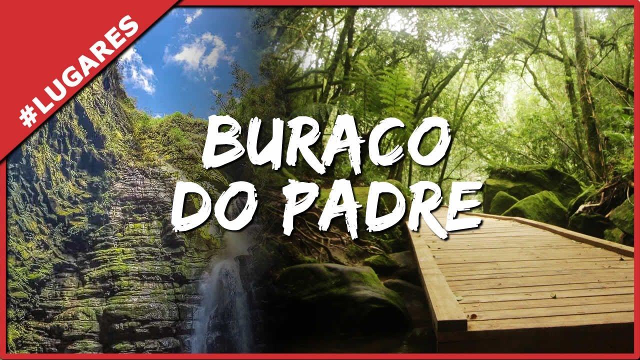 BURACO DO PADRE - VOCÊ PRECISA CONHECER