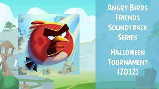 Angry Birds Friends Soundtrack | Halloween Tournament (2012) | ABFT