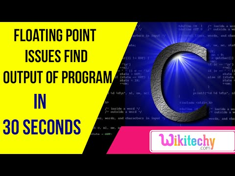floating point issues find output of program | C programming interview questions | wikitechy.com