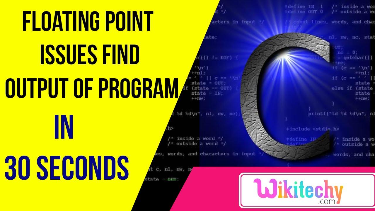 floating point issues find output of program c programming rh youtube com cissus striata cissus quadrangularis pflanze pflegen