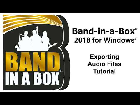 Band-in-a-Box® 2018 for Windows® - Exporting Audio Files Tutorial