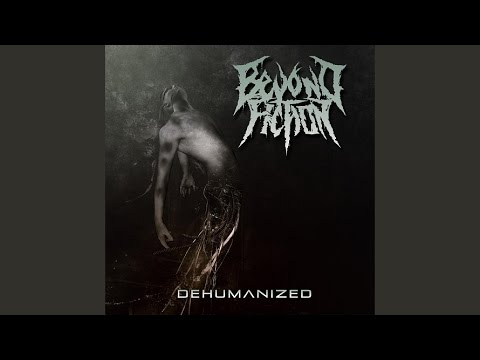 BEYOND FICTION - Dehumanized + Proximity Effect