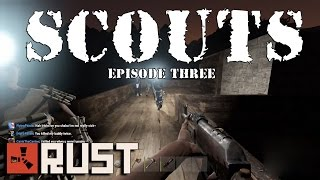 SCOUTS - Episode 3 (RUST GAMEPLAY)