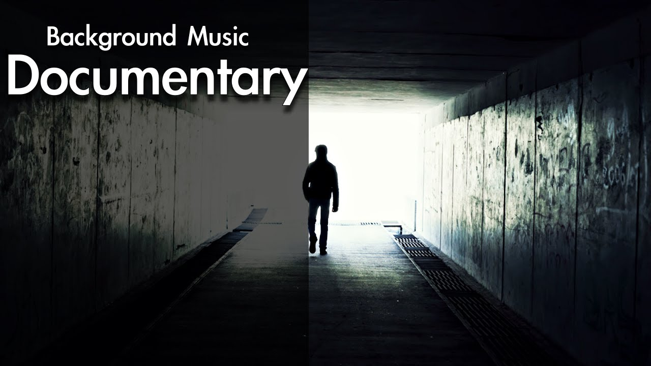 Best Documentary Background Music For Videos