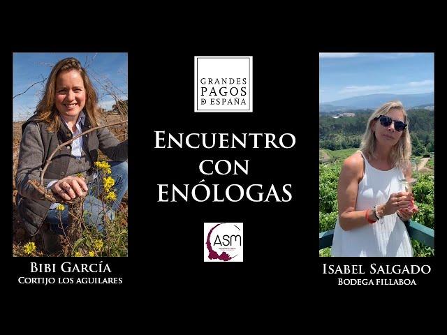 Encuentro con Enólogas - Isabel Salgado y  Bibi García