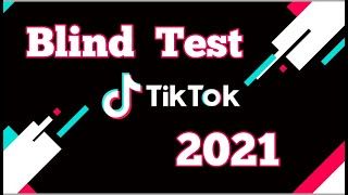BLIND TEST TIKTOK 2021 - music playlist tiktok 2021