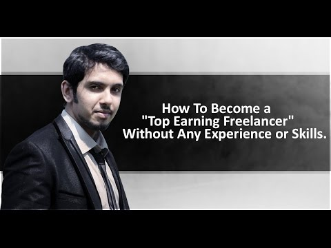 How to Become a Top Earning Freelancer With ZERO Experience
