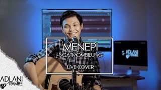 Download Mp3 Menepi - Ngatmombilung  Video Lirik  | Adlani Rambe  Live Cover