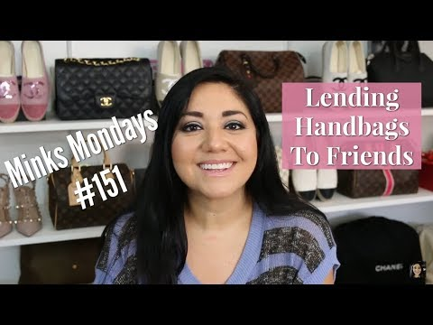 Minks' Mondays #151 | Lending Handbags To Friends